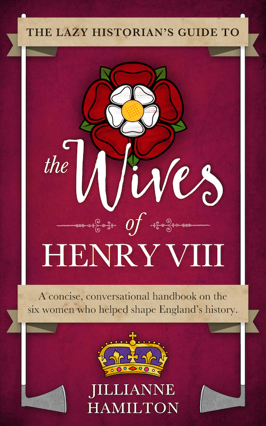 Lazy Historian's Guide to the Wives of Henry VIII