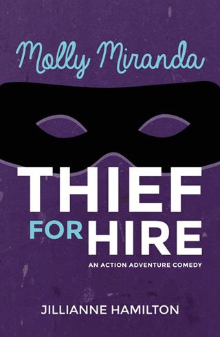 molly miranda: thief for hire - jillianne hamilton - fun fiction