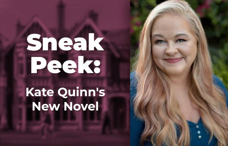 Sneak Peek: Kate Quinn's New Novel
